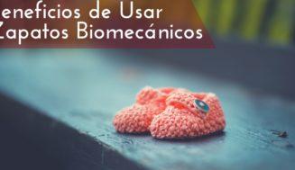 Beneficios de usar Zapatos Biomecánicos